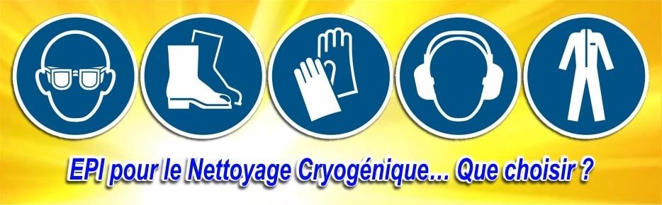 Équipements de protection individuelle pour le nettoyage cryogénique